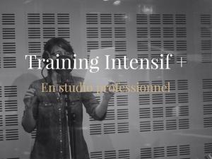 Training Intensif + en studio professionnel